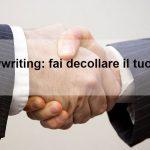 Web Copywriting: 11 consigli per sviluppare un testo persuasivo