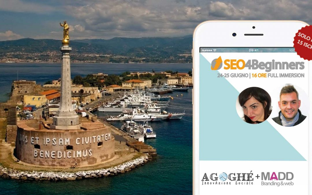 Un corso SEO a Messina: vi racconto come nasce SEO4Beginners